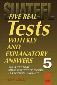 Тестове по английски език за кандидат-студенти № 5 Five Practice Tests