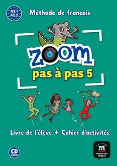 Zoom pas a pas 5 - учебник по френски език + учебна тетрадка + CD A2.1-A2.2