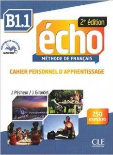 Écho B1.1: Учебна тетрадка по френски език - част 1-ва + аудио CD (второ издание)