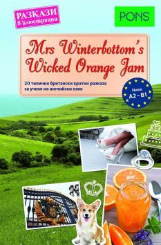 Разкази в илюстрации MRS WINTERBOTTOM`S WICKED ORANGE JAM A2-B1