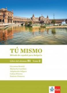 Tú mismo para Bulgaria B1 - учебник по испански език за 9. клас - част 2