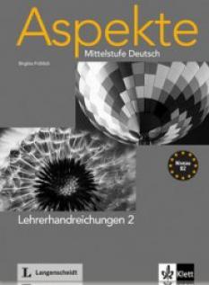 Aspekte Niveau 2 Lehrerhandreichungen: ръководство за учителя