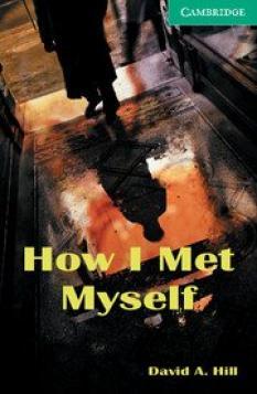 How I Met Myself (ниво B1)