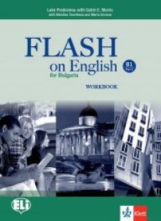 Flash on English for Bulgaria B1 Part 2 - учебна тетрадка по английски език за 10. клас - интензивно