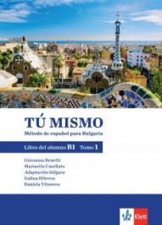Tú mismo para Bulgaria B1 - учебник по испански език за 9. клас - част 1