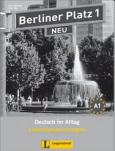 Berliner Platz NEU 1 Lehrerhandreichungen: ръководство за учителя
